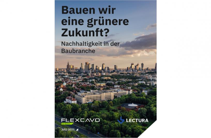 LECTURA und Flexcavo stellen vor: Bauen wir eine grünere Zukunft?