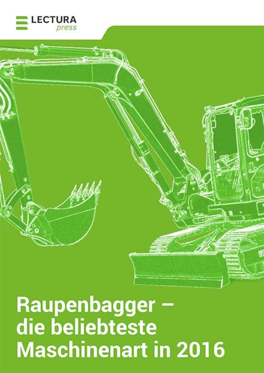 Raupenbagger – die beliebteste Maschinenart in 2016